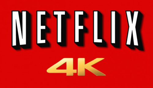 Netflix to stream 4K